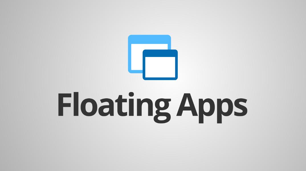 Floating apps